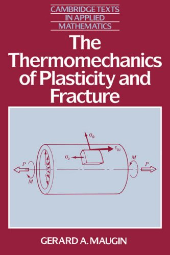 The Thermomechanics of Plasticity and Fracture the Thermomechanics of Plasticity and Fracture: ...