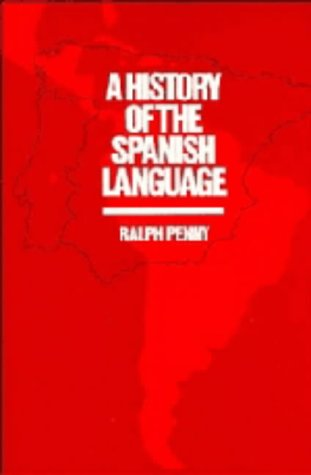 9780521394819: A History of the Spanish Language