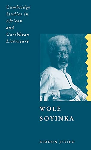 9780521394864: Wole Soyinka: Politics, Poetics, and Postcolonialism (Cambridge Studies in African and Caribbean Literature)