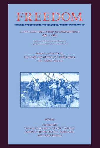 9780521394932: Freedom: Volume 3, Series 1: The Wartime Genesis of Free Labour: The Lower South: A Documentary History of Emancipation, 1861-1867 (Freedom: A Documentary History of Emancipation)