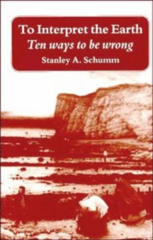 9780521395076: To Interpret the Earth: Ten Ways to Be Wrong