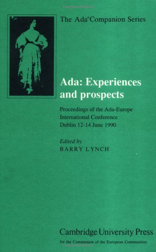 9780521395229: Ada: Experiences and Prospects: Proceedings of the Ada-Europe International Conference, Dublin, 1990