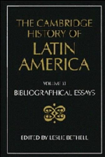 The Cambridge History of Latin America. Volume XI: Bibliographical Essays