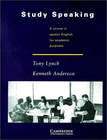 Study Speaking : A Course in Spoken: Anderson, Kenneth