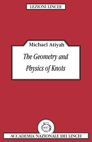 9780521395540: The Geometry and Physics of Knots (Lezioni Lincee)