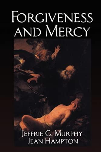 Forgiveness and Mercy (Cambridge Studies in Philosophy: Jeffrie G. Murphy,