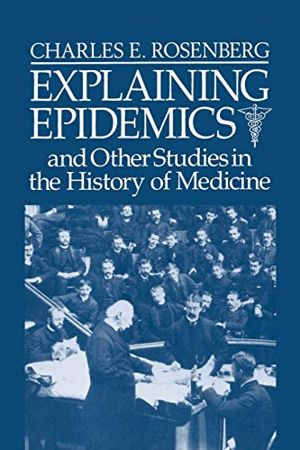 9780521395694: Explaining Epidemics: and Other Studies in the History of Medicine