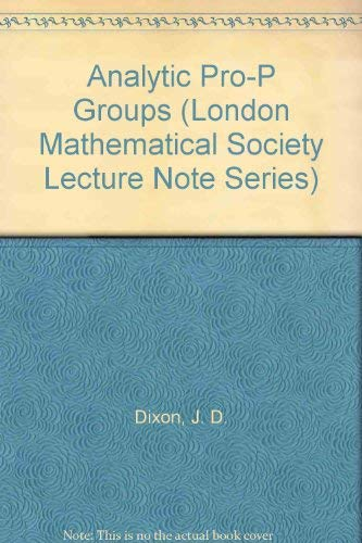 9780521395809: Analytic Pro-P Groups (London Mathematical Society Lecture Note Series)