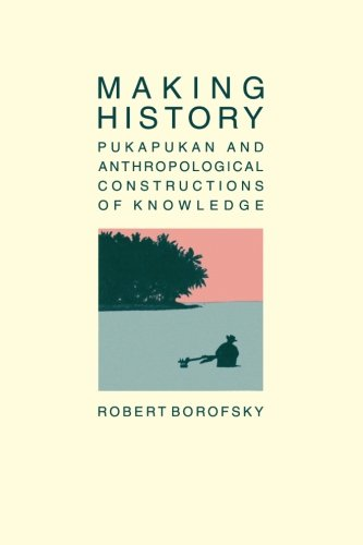 9780521396486: Making History: Pukapukan and Anthropological Constructions of Knowledge