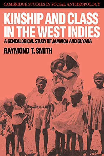 Kinship & Class in the West Indies: A Genealogical Study of Jamaica and Guyana (Cambridge Studies...