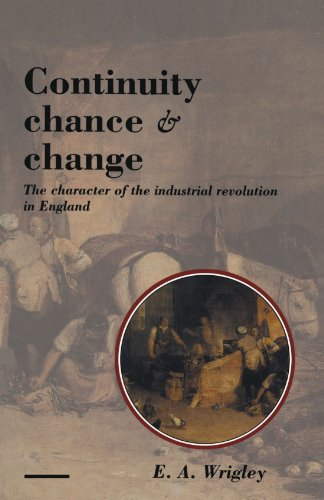 Continuity, Chance and Change: The Character of: Wrigley, E. A.