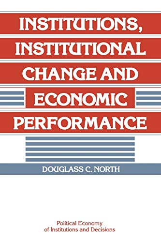 9780521397346: Institutions, Institutional Change and Economic Performance Paperback (Political Economy of Institutions and Decisions)