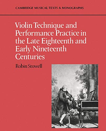 9780521397445: Violin Technique and Performance Practice in the Late Eighteenth and Early Nineteenth Centuries Paperback (Cambridge Musical Texts and Monographs)