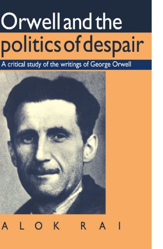 9780521397476: Orwell and the Politics of Despair: A Critical Study of the Writings of George Orwell