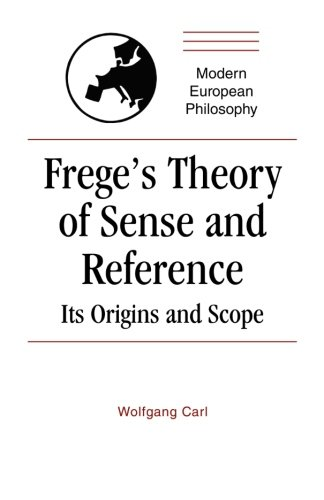 Freges Theory of Sense and Reference: Its Origins and Scope: Wolfgang Carl
