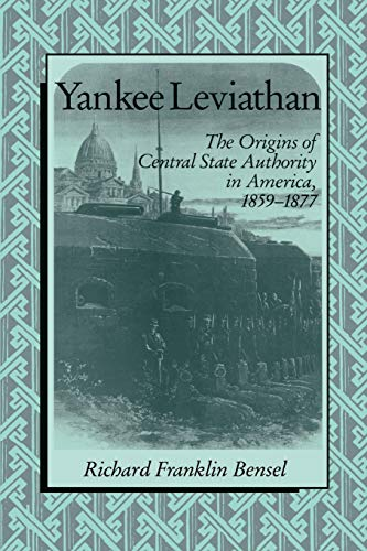 9780521398176: Yankee Leviathan: The Origins of Central State Authority in America, 1859-1877