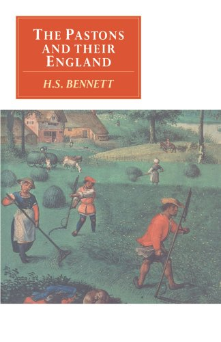 The Pastons and Their England: Bennett H. S.