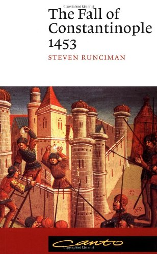 The Fall of Constantinople 1453 (Canto): Steven Runciman
