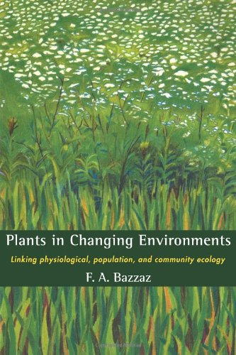 9780521398435: Plants in Changing Environments: Linking Physiological, Population, and Community Ecology (Cambridge Studies in Ecology (Paperback))