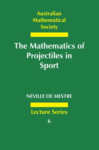 9780521398572: The Mathematics of Projectiles in Sport (Australian Mathematical Society Lecture Series)