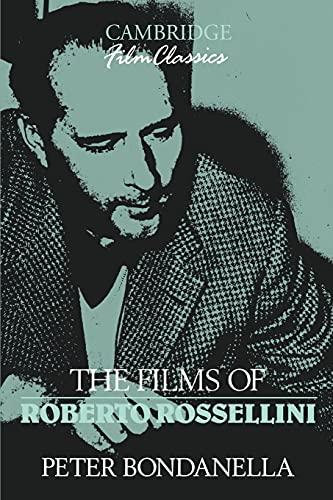 The Films of Roberto Rossellini: Peter Bondanella