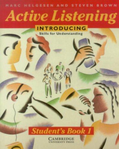 Active Listening: Introducing Skills for Understanding Student's: Marc Helgesen