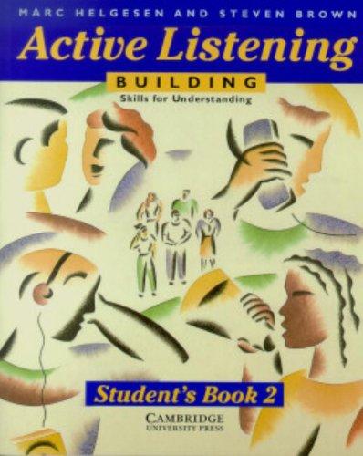 Active Listening: Building Skills for Understanding Student's: Helgesen, Marc, Brown,