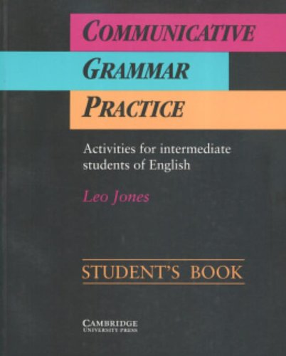 9780521398916: Communicative grammar practice. Activities for intermediate students of English. Student's book. Per le Scuole superiori