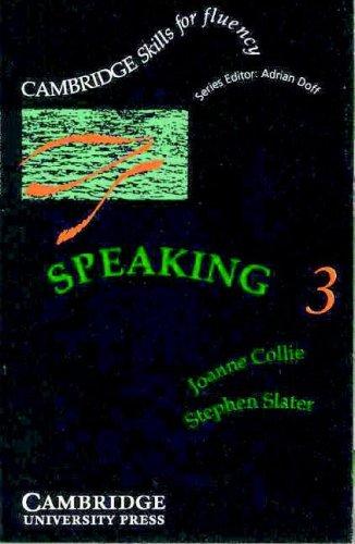 Speaking 3: Upper-intermediate (Cambridge Skills for Fluency) (0521399718) by Collie, Joanne; Slater, Stephen