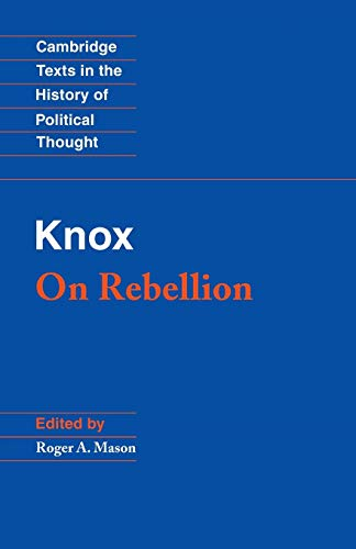 9780521399883: Knox: On Rebellion (Cambridge Texts in the History of Political Thought)