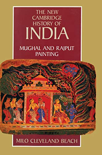 The New Cambridge History of India, Volume: Beach, Milo Cleveland