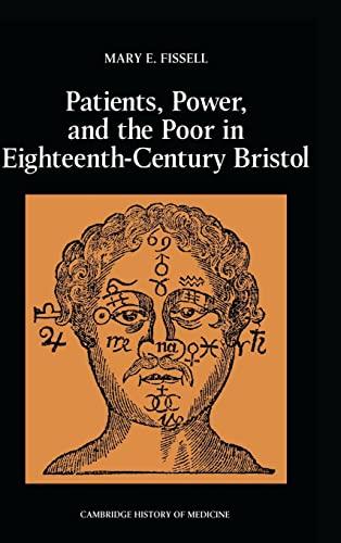 9780521400473: Patients, Power and the Poor in Eighteenth-Century Bristol (Cambridge Studies in the History of Medicine)