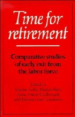 Time for Retirement: Comparative Studies of Early Exit from the Labor Force: Anne-Marie Guillemard,...