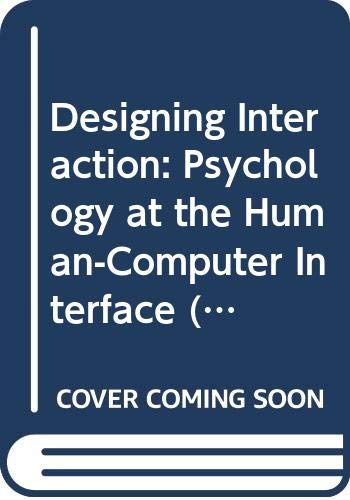 9780521400565: Designing Interaction: Psychology at the Human-Computer Interface (Cambridge Series on Human-Computer Interaction)