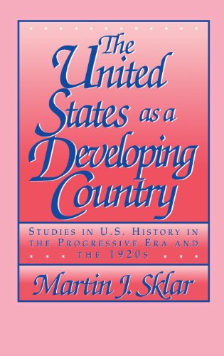 9780521400602: The United States as a Developing Country: Studies in U.S. History in the Progressive Era and the 1920s
