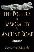 9780521400831: The Politics of Immorality in Ancient Rome