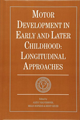 9780521401012: Motor Development in Early and Later Childhood: Longitudinal Approaches (European Network on Longitudinal Studies on Individual Development)