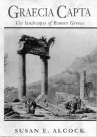 9780521401098: Graecia Capta: The Landscapes of Roman Greece