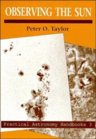 9780521401104: Observing the Sun (Practical Astronomy Handbooks)