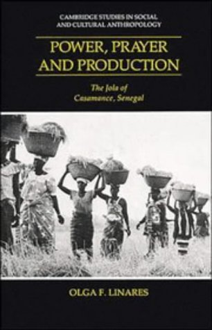 9780521401326: Power, Prayer and Production: The Jola of Casamance, Senegal (Cambridge Studies in Social and Cultural Anthropology)