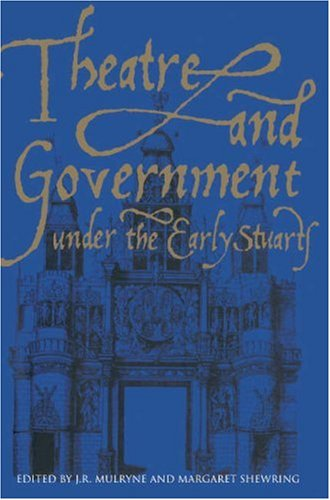 9780521401593: Theatre and Government under the Early Stuarts