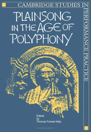 9780521401609: Plainsong in the Age of Polyphony (Cambridge Studies in Performance Practice)