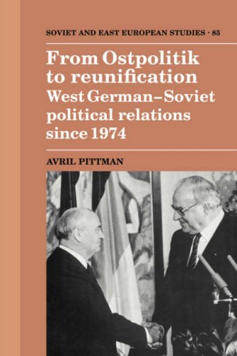 9780521401661: From Ostpolitik to Reunification: West German-Soviet Political Relations since 1974