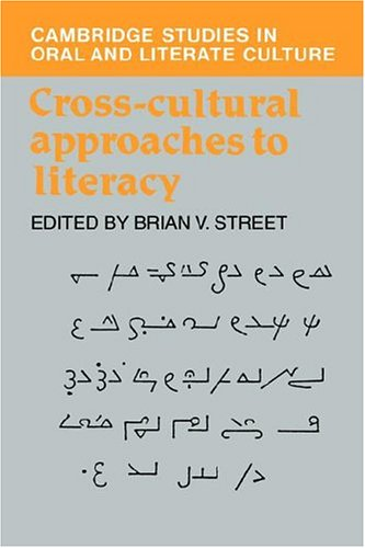 Cross-cultural Approaches to Literacy: Street, Brian V.