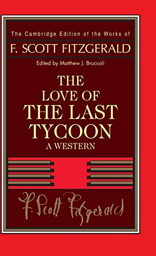 9780521402316: F. Scott Fitzgerald: The Love of the Last Tycoon Hardback: A Western (The Cambridge Edition of the Works of F. Scott Fitzgerald)