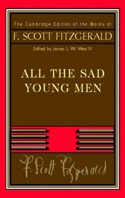 9780521402408: All The Sad Young Men (The Cambridge Edition of the Works of F. Scott Fitzgerald)