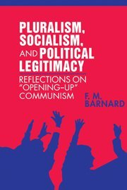 9780521402521: Pluralism, Socialism, and Political Legitimacy: Reflections on Opening up Communism