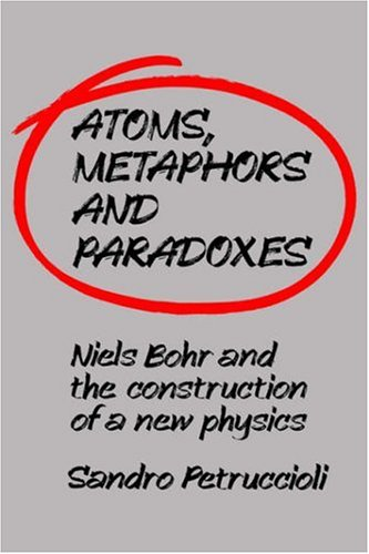 9780521402590: Atoms, Metaphors and Paradoxes: Niels Bohr and the Construction of a New Physics