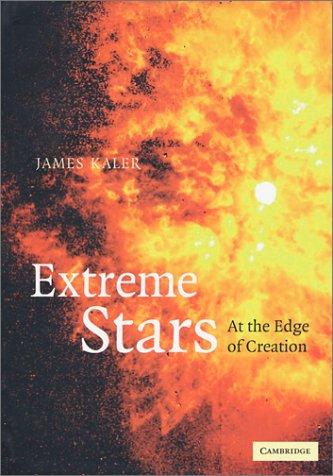 Extreme Stars: At the Edge of Creation: Kaler, James B.