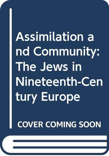 9780521402842: Assimilation and Community: The Jews in Nineteenth-Century Europe